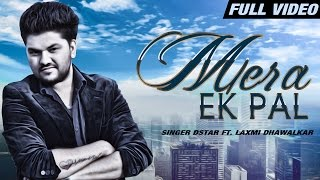New Punjabi Songs 2016 | Mera Ek Pal | Official Video [Hd] | D Star Ft.Laxmi Dhawalkar | Latest Song