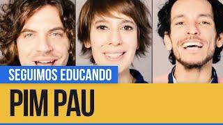 Pim Pau: Umacapiruá - Seguimos Educando