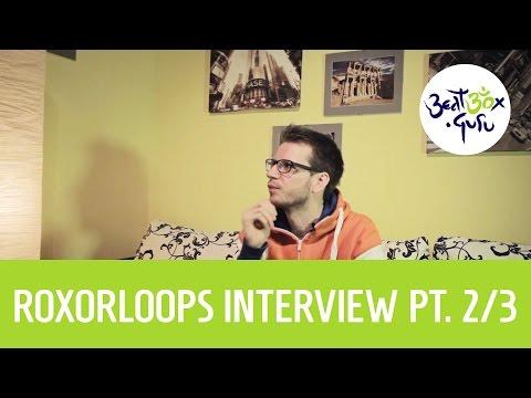 Roxorloops extensive interview pt 2/3 @ beatbox.guru