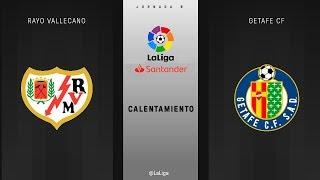 Calentamiento Rayo Vallecano vs Getafe FC