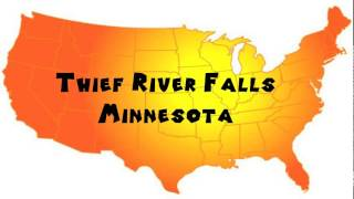 How to Say or Pronounce USA Cities — Thief River Falls, Minnesota