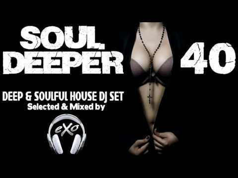Soul Deeper Vol. 40 (Deep & Soulful House Mix)