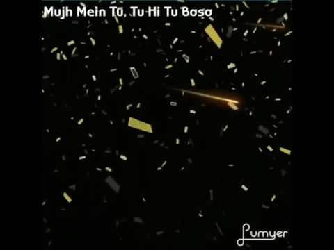 Mujh Mein Tu songs lyrics WhatsApp status