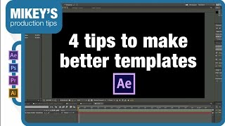 After Effects Tutorial: 4 tips to better templates