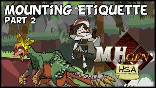 MHgen HSA: Mounting Etiquette part2