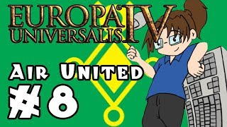 Europa Universalis IV: AIR UNITED - Ep 8