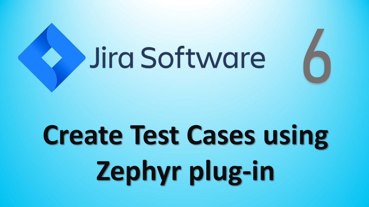 Jira Tutorials Part6 - Create Test cases using Zephyr plug-ini n Jira