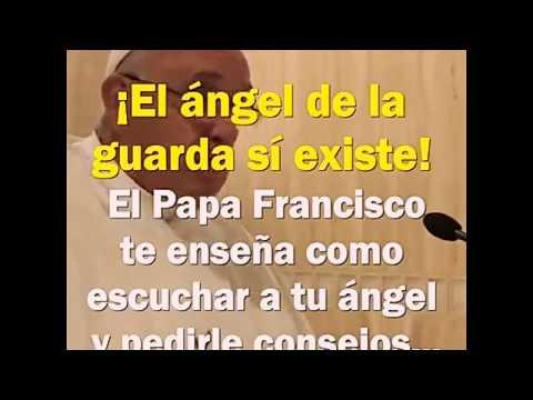 EL PAPA TE ENSEÑA A HABLAR CON TU ANGEL DE LA GUARDA