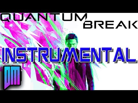 Quantum Break Instrumental - DEFMATCH