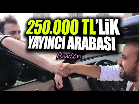 250.000 TL'LİK YAYINCI ARABASINA BİNDİM! (ft. WTCN ARABA)