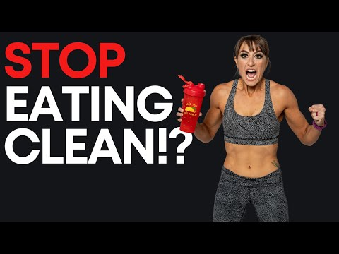 Why You SHOULDN'T Eat Clean - Do This Instead!
