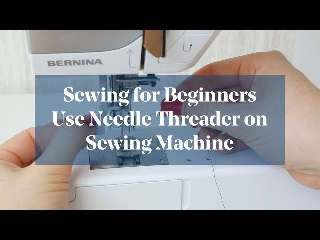 How To: Use Sewing Machine Needle Threader (Sewing for Beginners)