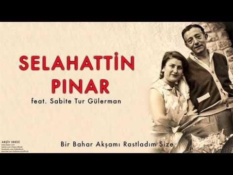 Selahattin Pınar feat Sabite T. Gülerman