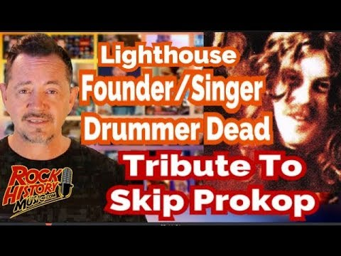 Skip Prokop Founder, Singer and Drummer For Lighthouse Has Died