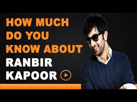 Ranbir Kapoor - How Much Do You Know About Your Star?