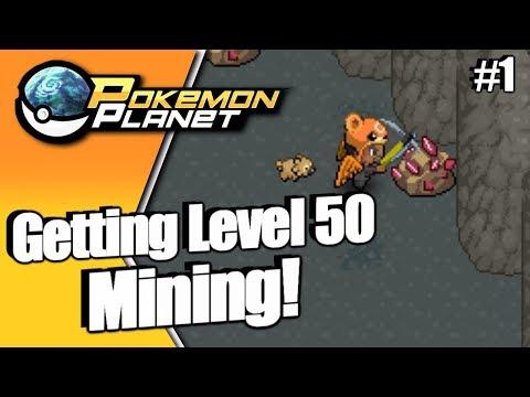 Pokemon Planet - Let's Get Level 50 Mining! Part 1