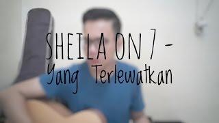 Sheila On 7 - Yang Terlewatkan  Cover By Richard Adinata