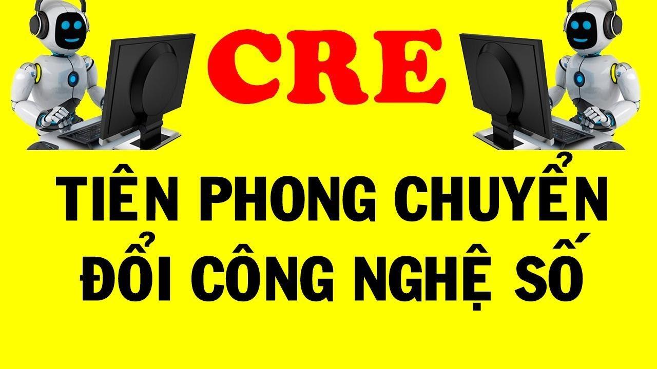 BĐS THẾ KỶ (CEN LAND) – CRE : TIÊN PHONG CHUYỂN ĐỔI CÔNG NGHỆ SỐ