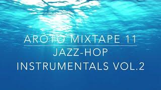 ♪ Jazz-Hop Instrumentals Vol.2 - Mixtape 11 - Aroto ♪