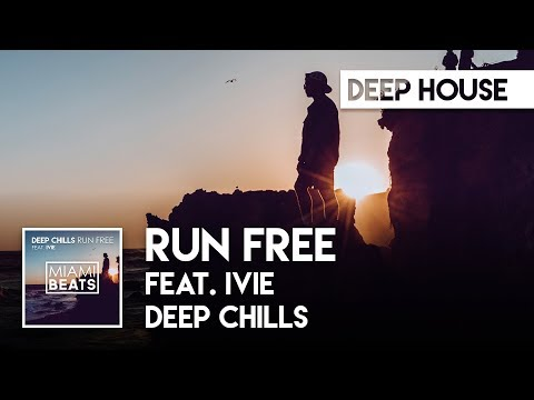 Deep Chills - Run Free (feat. IVIE) (Official Audio)