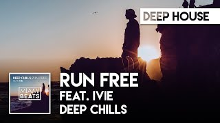 Deep Chills - Run Free (feat. IVIE) ( Audio) shoechange shoe challenge