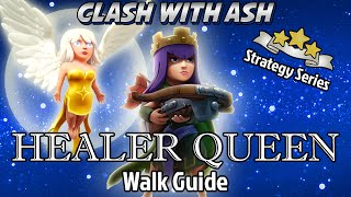 clash of clans   ultimate queen walk guide for th10 th9 3 star healer aq strategy