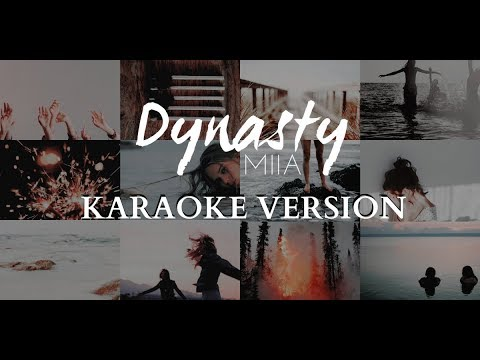 """Dynasty"" - MIIA (Karaoke Version)"