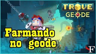 "TROVE - O ""INCRÍVEL"" GEODE - #767 PTBR"