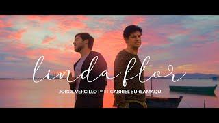 Jorge Vercillo e Gabriel Burlamaqui - Linda Flor (Official Clip)