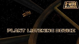 X-Wing Alliance Walkthrough [1080p] Mission 27: Plant Listening Device