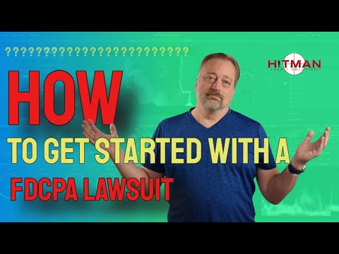 How to get Started with a FDCPA Lawsuit - CreditRage Uncut 12