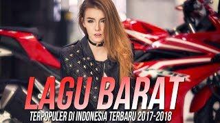 Lagu Barat Terbaru 2017-2018 [Popular Playlist Colection]Terpopuler Saat Ini Di Indonesia -TOP SONGS