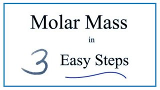 How to Calculate Molar Mass (Molecular Weight)
