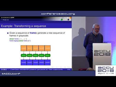 Parallel Design Patterns and Stream Parallelism - J. Daniel Garcia [ACCU 2018]