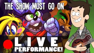 THE SHOW MUST GO ON - Live ACOUSTIC performance by MandoPony | FNAF