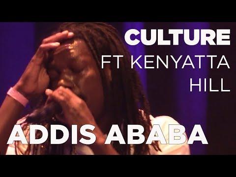 Culture ft Kenyatta Hill - Addis Ababa Live @ Reggae Central