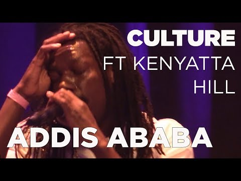 Culture ft Kenyatta Hill - Addis Ababa Live @ Reggae Central
