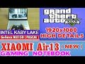 GTA 5 New Xiaomi Air 13 Notebook - 256 SSD/Intel Core i5-7200U/8GB RAM/GeForce MX150 2GB