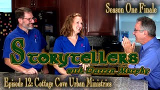 """Storytellers with Darren Murphy"" Episode 12: Cottage Cove Urban Ministries"