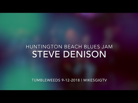 Huntington Beach Blues Jam 9-12-18 Steve Denison | MikesGigTV