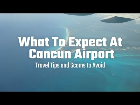 What To Expect At Cancun Airport