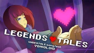 【Yohioloid】 LEGENDS♥TALES 【Vocaloid original】 Undertale fanmade song