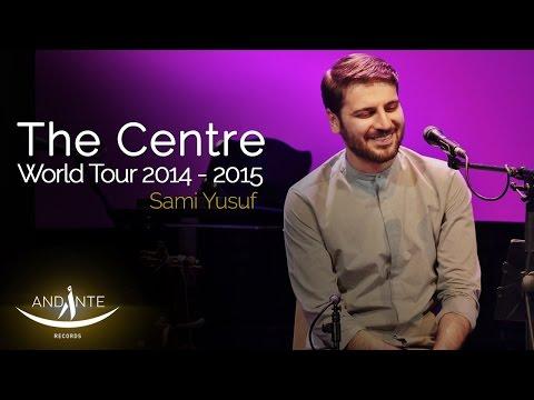 Sami Yusuf – The Centre | World Tour 2014 - 2015