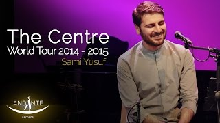 Sami Yusuf ? The Centre | World Tour 2014 - 2015