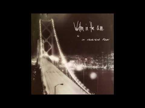 In Reverent Fear - Written in the a.m. (Full Album)