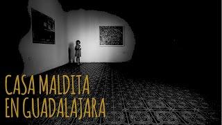 CASA MALDITA EN GUADALAJARA (HISTORIAS DE TERROR)