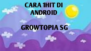 Tutorial 1hit In Android No Root 100-GTSG