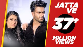 Jatta Ve (Official Video) Mankirt Aulakh | Kamal Khangura | Latest Punjabi Songs 2019