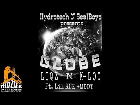 Liqz & K-Loc ft. MDot80 & Lil Rue - Globe (Prod. BearOnTheBeat) [Thizzler.com Exclusive]
