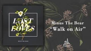 "Minus The Bear - ""Walk On Air"" (Audio)"